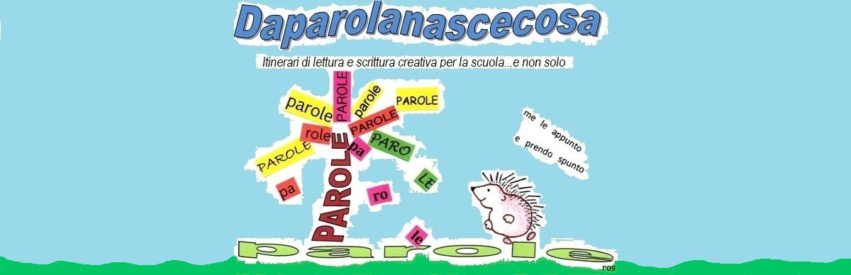 Popolare daparolanascecosa.it   Itinerari di lettura e scrittura creativa  XL77